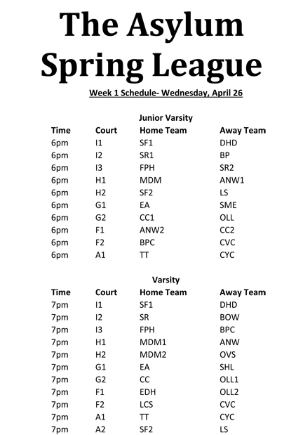 Asylum Spring League- Week 1 Schedule